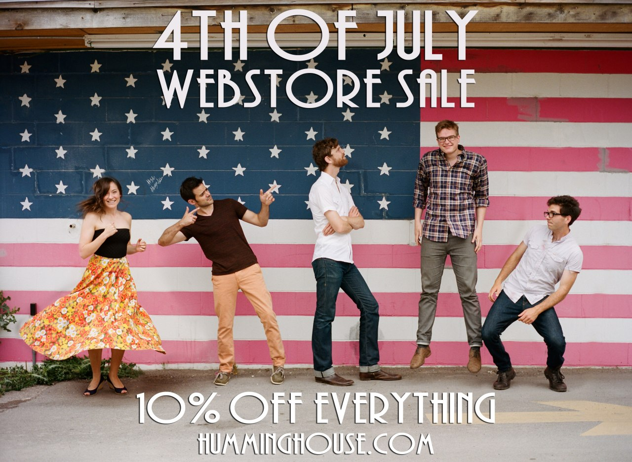 Humming House 4th of July Sale